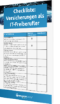 Unsere Checkliste zum Thema: Diese Versicherungen benötigen Sie als IT-Freiberufler