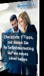 Unsere Checkliste mit 7 Tipps, wie Sie Ihr Selbstmarketing auf ein neues Level heben