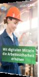 Unser Whitepaper zum Thema: Mit digitalen Mitteln die Arbeitssicherheit erhöhen