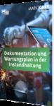 Unser Whitepaper zur Dokumentation und zum Wartungsplan in der Instandhaltung