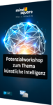 Unser Whitepaper: Potenzialworkshop zum Thema künstliche Intelligenz