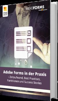 Unser E-Book zum Thema Adobe Forms in der Praxis - Zeitaufwand, Best Practises, Funktionen und Success Stories