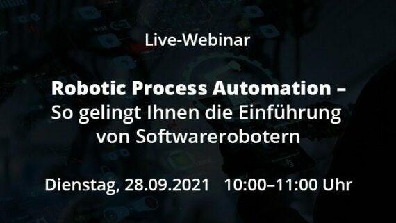 Live-Webinar RPA – So gelingt Ihnen die Einführung von Softwarerobotern