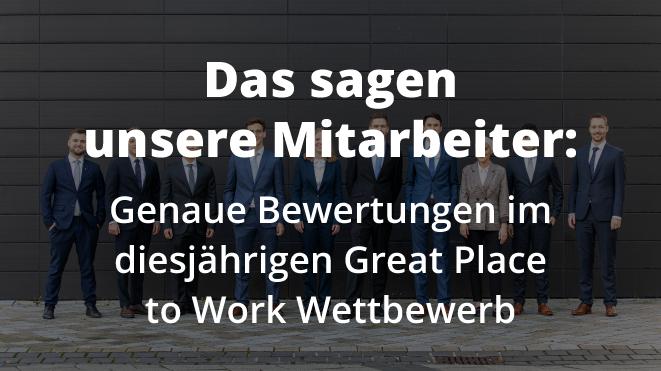 Das sagen unsere Mitarbeiter: Bewertungen im diesjährigen Great Place to Work Wettbewerb