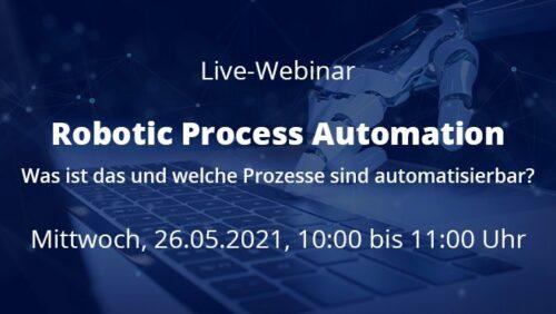 Webinar: Robotic Process Automation – Was ist das und welche Prozesse sind automatisierbar