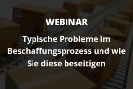 Webinar: Typische Probleme im Beschaffungsprozess und wie Sie diese beseitigen