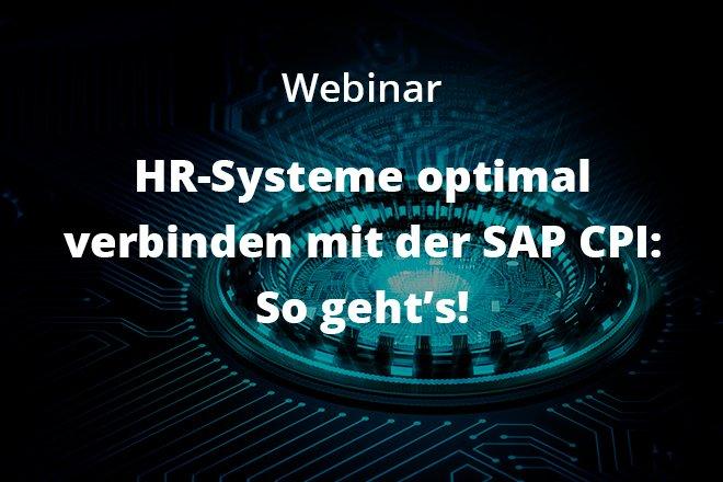 HR-Systeme optimal verbinden mit der SAP CPI: So geht's!