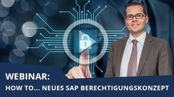 Webinar zum Thema Neues SAP Berechtigungskonzept