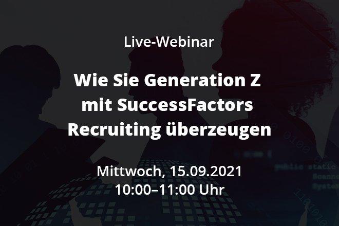 Wie Sie Generation Z mit SuccessFactors Recruiting überzeugen