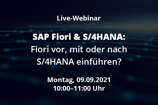 SAP Fiori & S/4HANA: Fiori vor, mit oder nach S/4HANA einführen?