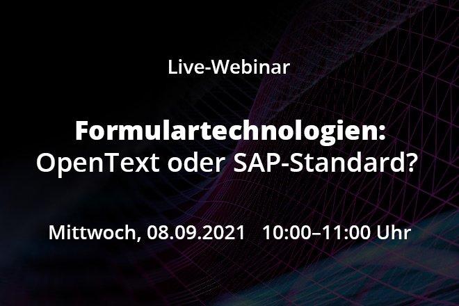 Formulartechnologien: OpenText oder SAP-Standard?