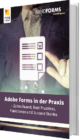 Unser E-Book zum Thema Adobe Forms in der Praxis - Zeitaufwand, Best Practises, Funktionen und Success Stories