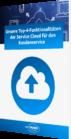 Unser Whitepaper zu den Top-4-Funktionalitäten der Service Cloud für den Kundenservice