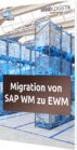 Unser Whitepaper zur Migration von SAP WM zu EWM