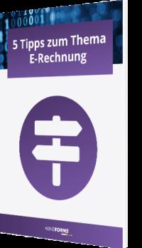 Unser Guide 5 Tipps zum Thema E-Rechnung