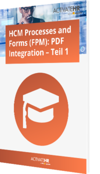 HCM Processes and Forms (FPM) PDF Integration – Teil 1