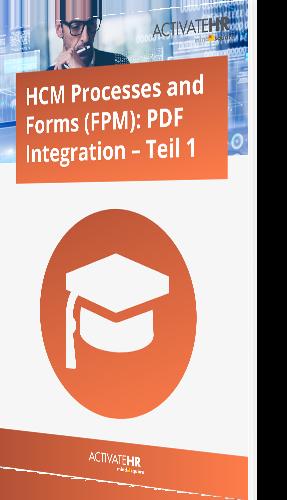 HCM Processes and Forms (FPM) PDF Integration – Teil 1