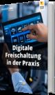 Digitale Freischaltung in der Praxis