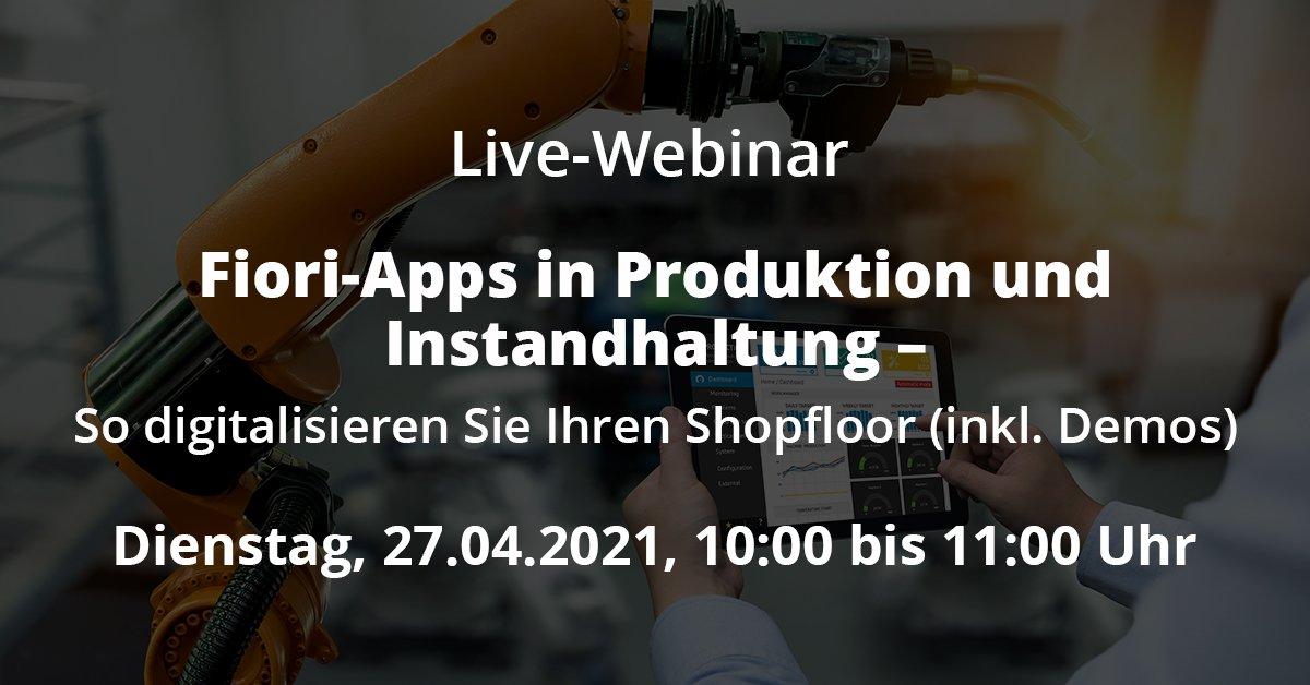 Fiori-Apps in Produktion und Instandhaltung<br> – So digitalisieren Sie Ihren Shopfloor (inkl. Demos)</br>